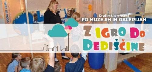 Vir: naslovnica brošure Z IGRO DO DEDIŠČINE, Zveza muzejev Slovenije